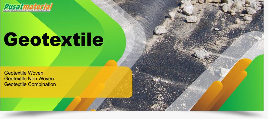 Geotextile di Denpasar, Call 081319809894 – Harga Pabrik