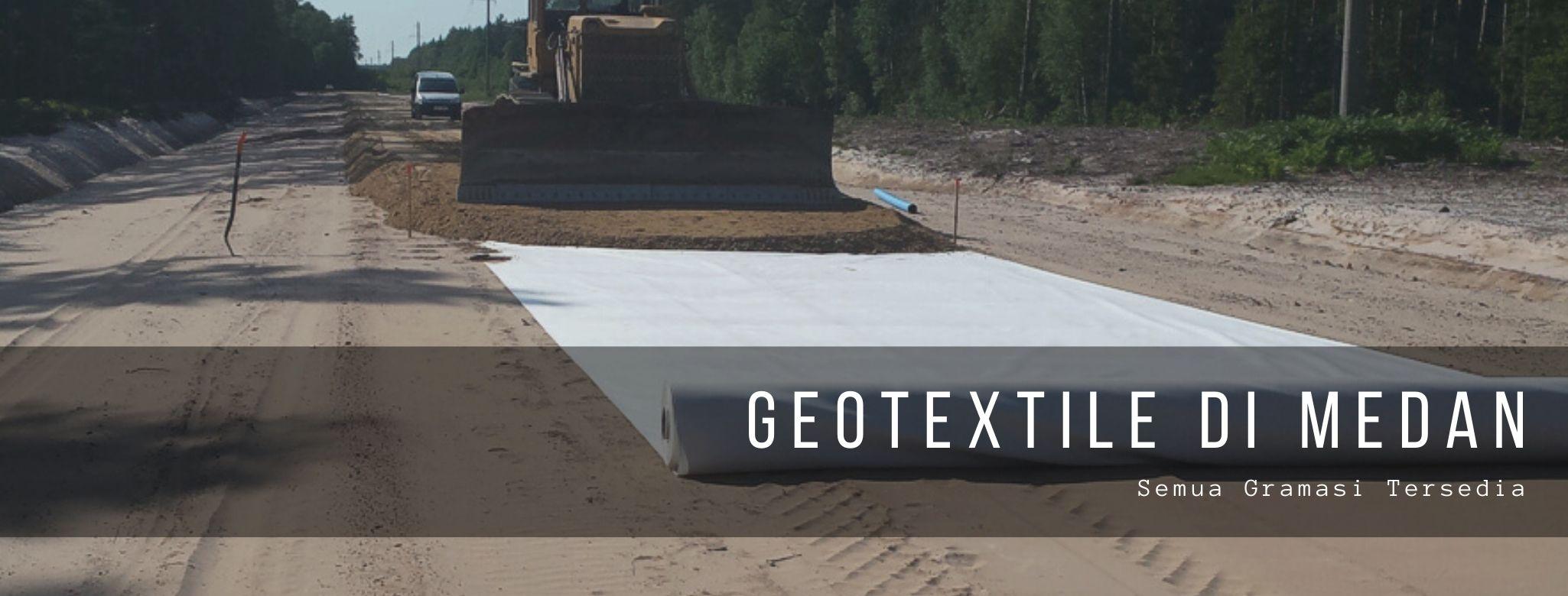 Geotextile di Medan, Semua Gramasi Tersedia